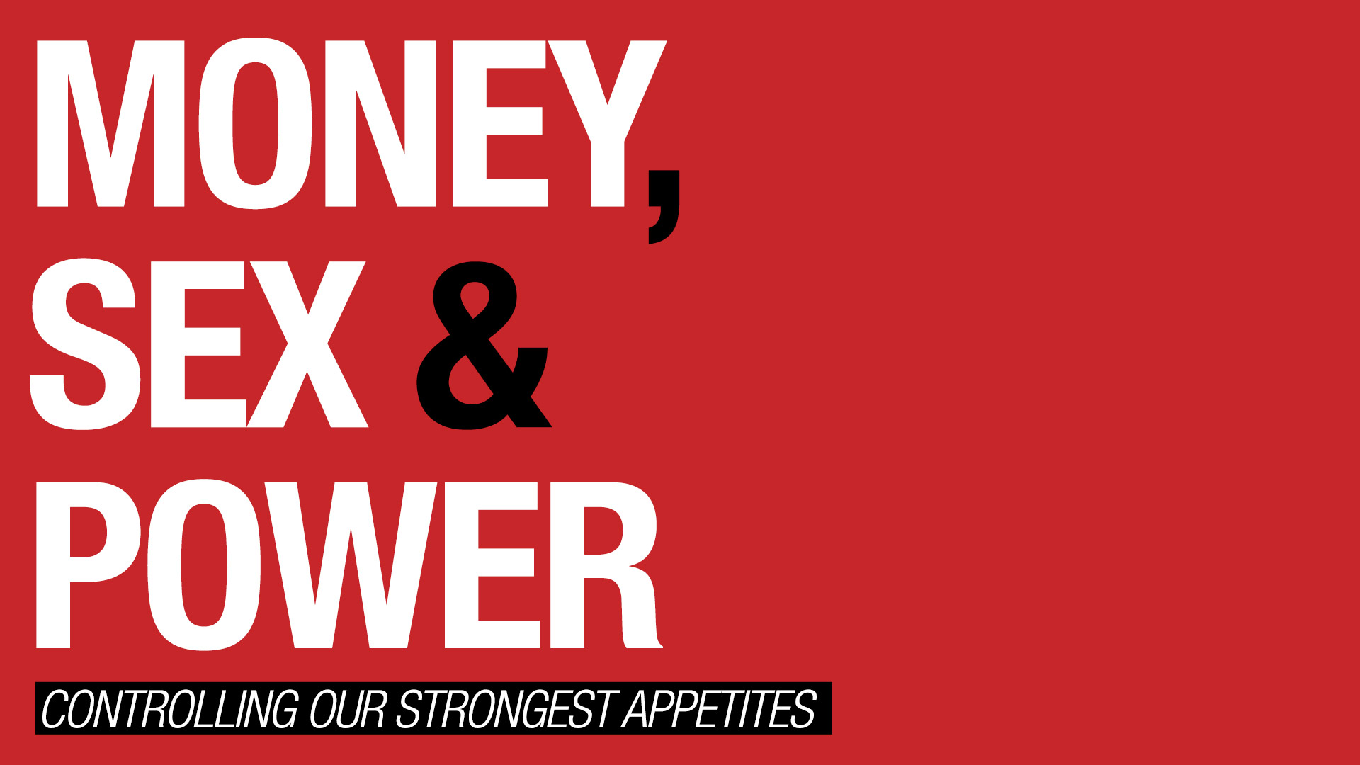 Money, Sex, & Power