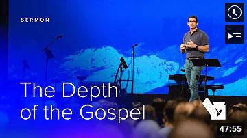 Depth Of The Gospel